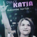 Dulce Katia è il nuovo libro di Halcombe Norilsk